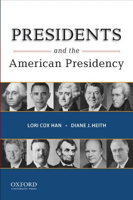 Presidents and the American Presidency By Han, Lori Cox